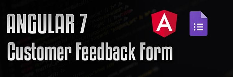 Angular 7: Creating a Customer Feedback Form with Reactive Forms